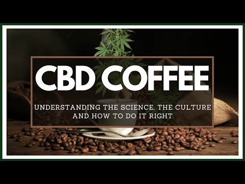CBD and COFFEE | Why it works and how to do it right