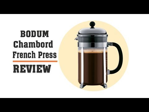 Bodum Chambord French Press Review with Instructions
