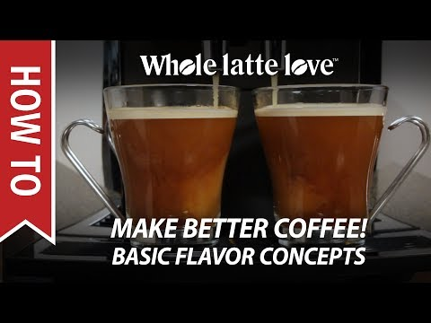 How to Make Better Coffee and Espresso: Basic Flavor Concepts